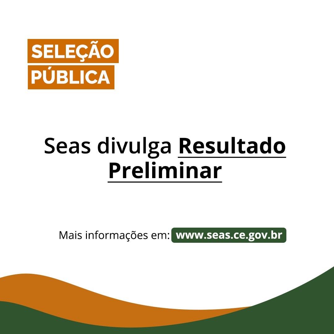 Seas divulga resultado preliminar da seleção pública nº 001/2021