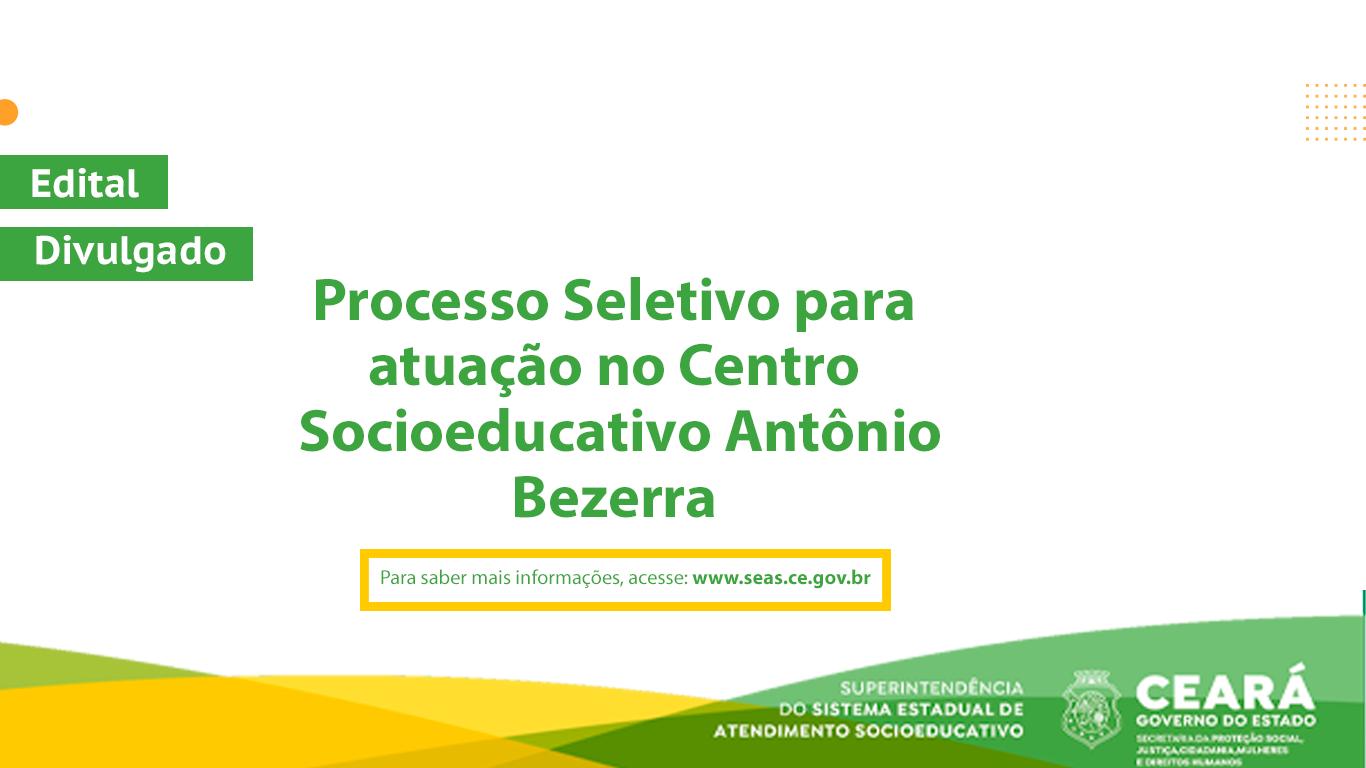 Seas divulga processo seletivo do Centro Socioeducativo Antônio Bezerra